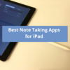 Best Note Taking Apps for iPad