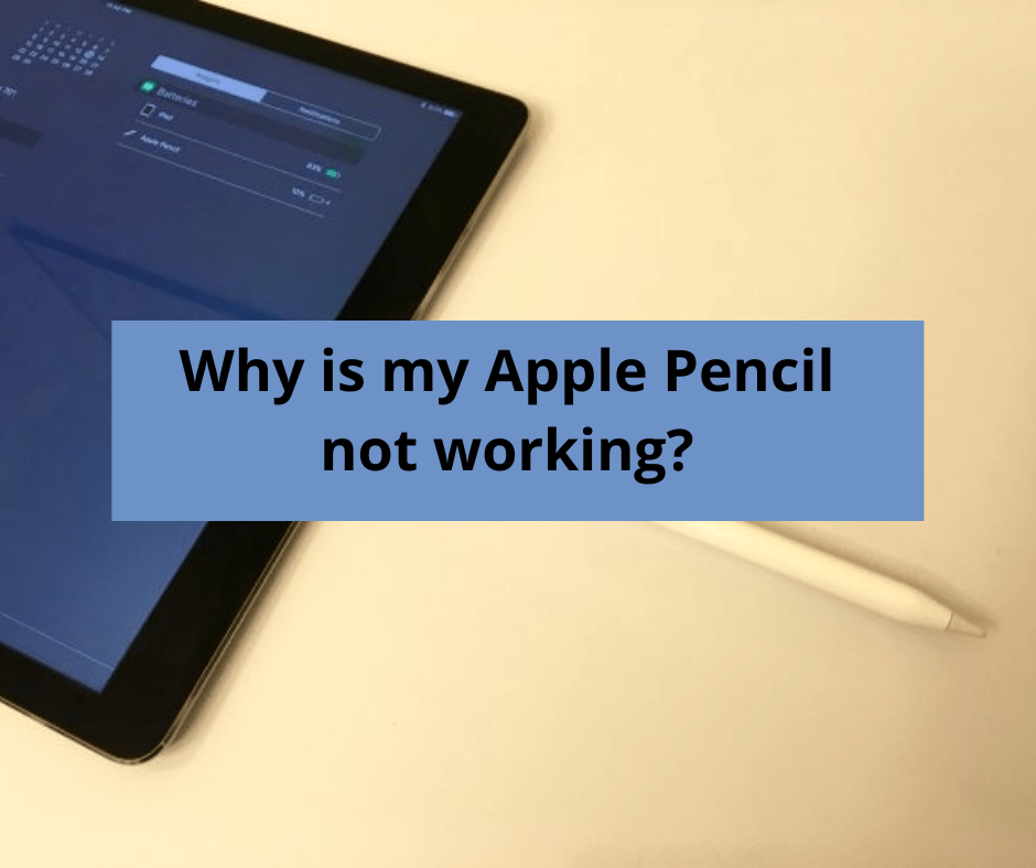 Why is my Apple Pencil not working